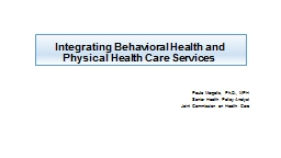Integrating Behavioral Health and Physical Health Care Services