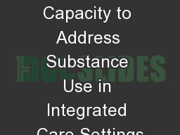 Building Capacity to Address Substance Use in Integrated Care Settings
