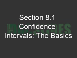 Section 8.1 Confidence Intervals: The Basics