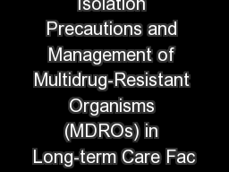 Isolation Precautions and Management of Multidrug-Resistant Organisms (MDROs) in Long-term Care Fac