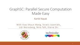 GraphSC : Parallel Secure Computation Made Easy PowerPoint PPT Presentation