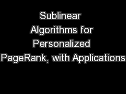 Sublinear  Algorithms for Personalized PageRank, with Applications