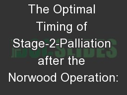 The Optimal Timing of Stage-2-Palliation after the Norwood Operation: