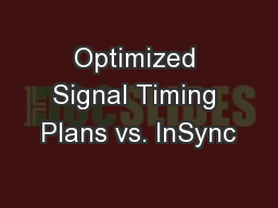 Optimized Signal Timing Plans vs. InSync