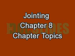 Jointing Chapter 8 Chapter Topics