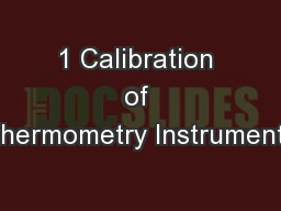 1 Calibration of Thermometry Instruments
