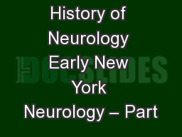 History of Neurology Early New York Neurology – Part PowerPoint PPT Presentation
