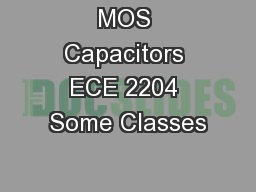 MOS Capacitors ECE 2204 Some Classes PowerPoint PPT Presentation