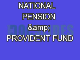 NATIONAL   PENSION & PROVIDENT FUND