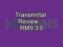 Transmittal Review	 RMS 3.0