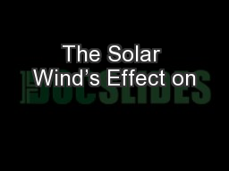 The Solar Wind's Effect on