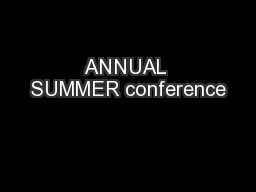 ANNUAL SUMMER conference