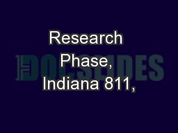 Research Phase, Indiana 811,