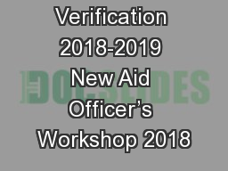 Verification 2018-2019 New Aid Officer's Workshop 2018
