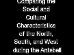 Comparing the Social and Cultural Characteristics of the North, South, and West during the Antebell