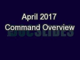 April 2017 Command Overview