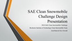 SAE Clean Snowmobile Challenge Design Presentation