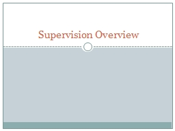 Supervision Overview  Role Change
