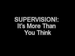 SUPERVISION!: It's More Than You Think PowerPoint PPT Presentation