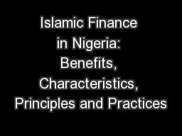 Islamic Finance in Nigeria: Benefits, Characteristics, Principles and Practices