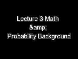 Lecture 3 Math & Probability Background