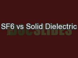 SF6 vs Solid Dielectric