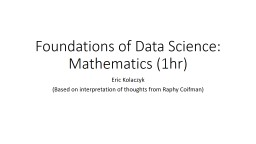 Foundations of Data Science: Mathematics