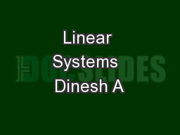Linear Systems  Dinesh A