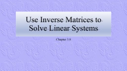 Use Inverse Matrices to Solve Linear Systems