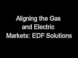 Aligning the Gas and Electric Markets: EDF Solutions