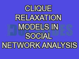 CLIQUE RELAXATION MODELS IN SOCIAL NETWORK ANALYSIS