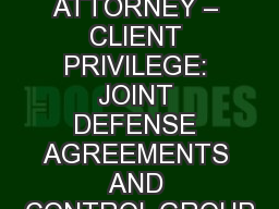 ILLINOIS ATTORNEY � CLIENT PRIVILEGE: JOINT DEFENSE AGREEMENTS AND CONTROL GROUP