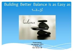 Building Better Balance is as Easy as 1..2..3!