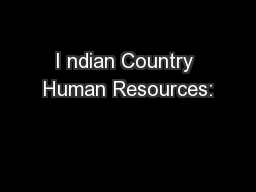 I ndian Country Human Resources:
