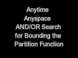 Anytime  Anyspace  AND/OR Search for Bounding the Partition Function