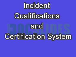 Incident Qualifications and Certification System