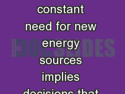 Essential idea:  The constant need for new energy sources implies decisions that may have a serious