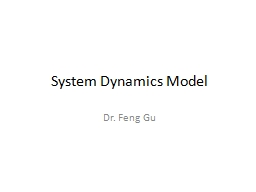 System Dynamics Model Dr. Feng Gu