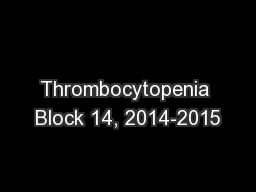 Thrombocytopenia Block 14, 2014-2015
