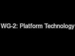 WG-2: Platform Technology