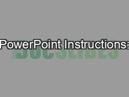 PowerPoint Instructions: PowerPoint PPT Presentation