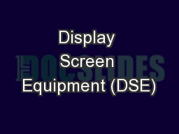 Display Screen Equipment (DSE)
