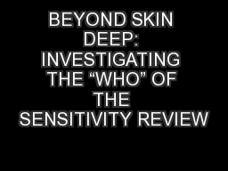 """BEYOND SKIN DEEP: INVESTIGATING THE """"WHO"""" OF THE SENSITIVITY REVIEW"""