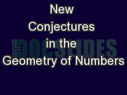 New Conjectures in the Geometry of Numbers