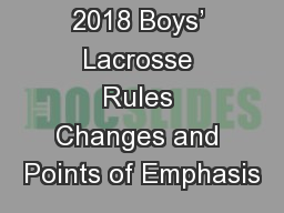 2018 Boys' Lacrosse Rules Changes and Points of Emphasis