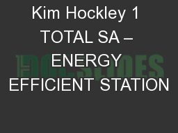 Kim Hockley 1 TOTAL SA � ENERGY EFFICIENT STATION