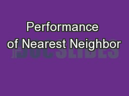 Performance of Nearest Neighbor