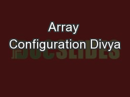 Array Configuration Divya