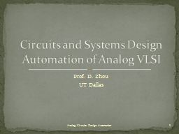 Prof. D. Zhou UT Dallas Circuits and Systems Design Automation of Analog