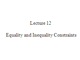 Lecture 12  Equality and Inequality Constraints